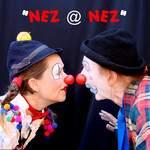 """Merveilleux Spectacle Clown """" NEZ @ NEZ """" avec Les MARTO'S"""