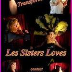Les sisters loves - Spectacle Transformistes