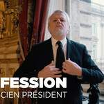 Confessions d'un ancien président...
