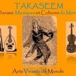 TAKASEEM - Danses, musiques et cultures du monde