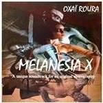 """""""Melanesia X"""": le nouvel album hors-normes d'Oxaï Roura vient de sortir!"""