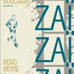 Les Artisans Bouchers - ZaïZaïZaïZaï, road movie