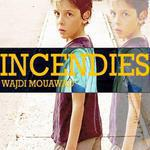INCENDIES de Wajdi Mouawad