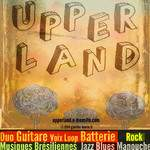 Upper Land - Chansons Brésiliennes, Jazz manouche, Blues, Rock et Jazz en Duo