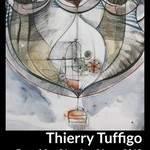 """""""Fantasmagories graphiques"""" - Thierry Tuffigo"""