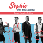 Sophie et les petits bonheurs - Chanson française électrisée