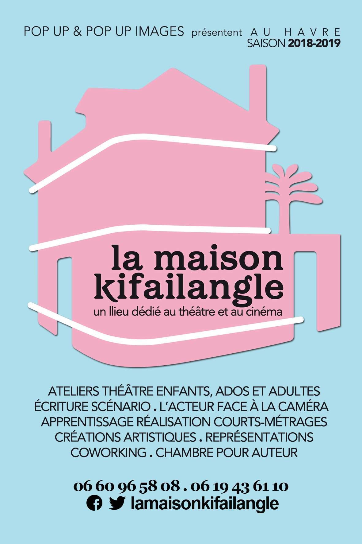 POP UP - La Maison Kifailangle : ateliers théâtre adultes et enfants