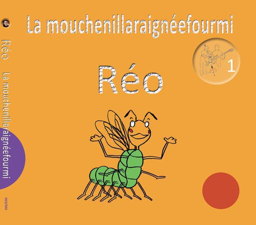 """Nouvel Album de Réo chansons pour enfants """"La mouchenillaraignéefourmi"""""""