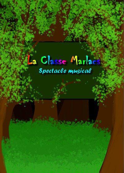 """Comédie Musicale : """"La classe Marlacs"""""""