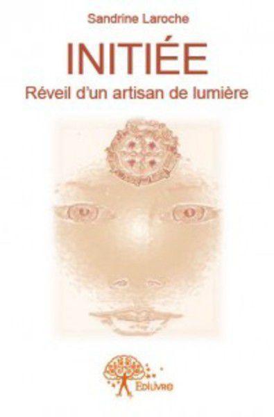 "Initiée, un roman intiatique ""apocalyptique""..."
