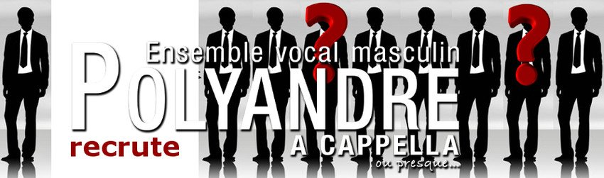POLYANDRE - Ensemble vocal masculin recrute un ténor !