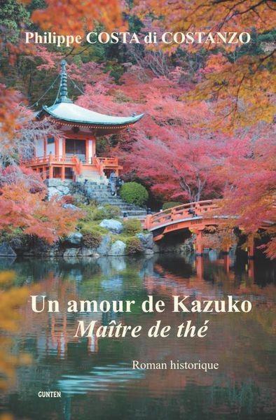 « Un amour de Kazuko, maître de thé », roman historique de Philippe Costa di Costanzo