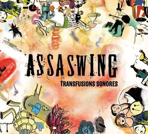 """le groupe assaswing sous le label """"fuites de sons"""" recherche diffuseur tourneur saison 2012- 2013- 2014"""