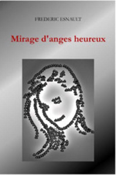 Mirage d'anges heureux, le nouveau roman de Frédéric Esnault