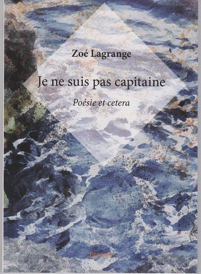 Je ne suis pas capitaine, poésie etc.