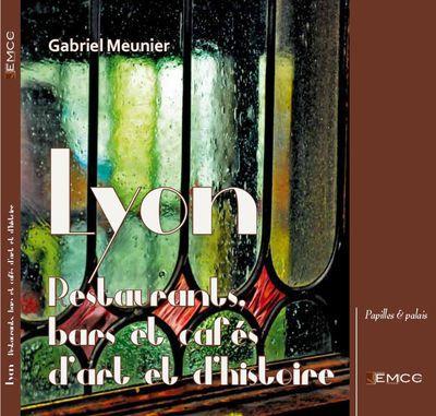 Lyon, restaurants, cafés d'art et d'histoire