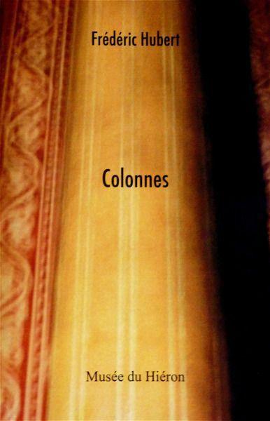 """Catalogue """" Colonnes """" photographies de Frédéric Hubert / texte de Nicole Fabre"""