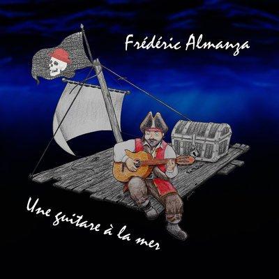 "Frédéric Almanza - ""Une guitare à la mer"""
