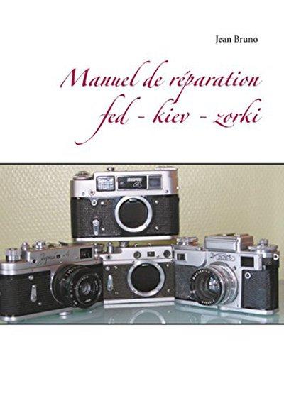 Manuel de Réparation Fed – Kiev – Zorki