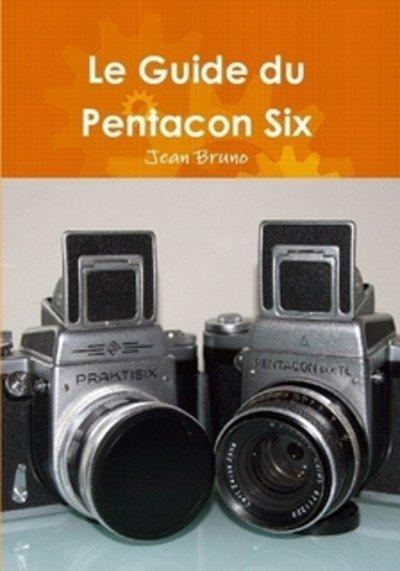 Le guide du Pentacon Six TL Nouvelle Edition