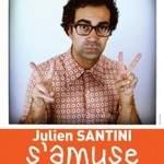 """Julien Santini """"S'amuse"""""""