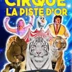 Le Cirque La Piste d'Or dans