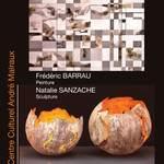 Frédéric Barrau Peinture/  Natalie Sanzache Sculpture