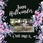 Retour de Jann Halexander avec le nouvel album A VOUS DIRAIS-JE