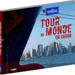 Un Tour du Monde en Cargo multimédia avec Thalassa