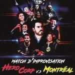 Hero Corp vs Montréal (Match d'impro)