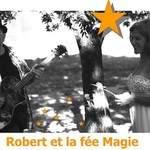Créa Son - Robert et la Fée Magie