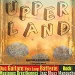 Upper Land : Chansons brésiliennes, Swing Manouche, Blues, Jazz et chansons Rock 70' en Duo