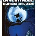 Cie La Rose bleue - La Véritable ! Histoire des Chats-Garous