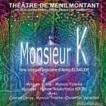 """""""Monsieur K"""" Au Théâtre De Ménilmontant"""