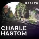 Sortie de l'EP Rasaeh - Charle Hastom