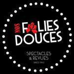Nos folies douces -  Spectacles et revues itinérants