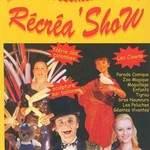 Le Récréashow - Enfants et adultes