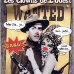 Les clowns de l'ouest - Ouaneugaine!