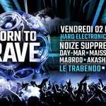 02/03/18 - BORN TO RAVE [Regeneration] - LE TRABENDO -PARIS
