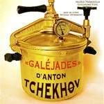 Galéjades (pièces courtes d'Anton Tchekhov)