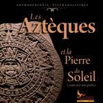 Les Aztèques et la Pierre du Soleil