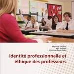 Identité professionnelle et éthique des professeurs