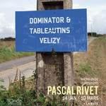 Pascla Rivet, Dominator et tableautins