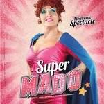 «Super Mado»