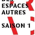 """Exposition """"Des espaces autres - Saison 1"""""""