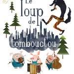 Le Loup de Tombouctou - Conte musical