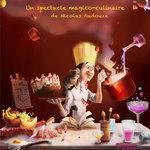 """""""Le chef Toctoc"""" Un spectacle magico-culinaire de Nicolas Audouze"""