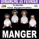MANGER  Compagnie Zygomatic